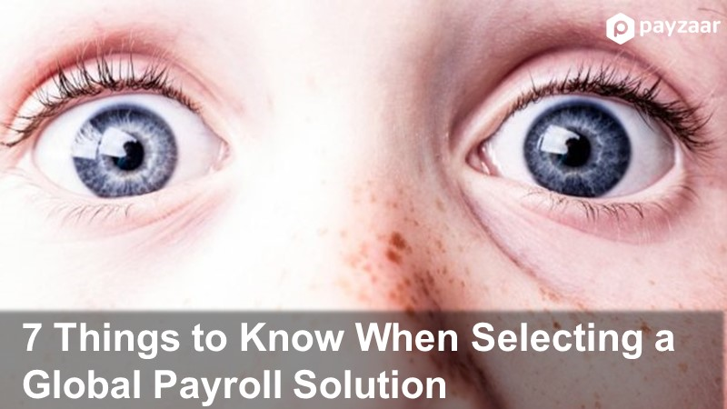 7 things to know when selcting a global payroll solution