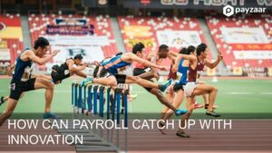 How can payroll catch innovation