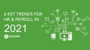 Trends and predictions for HR and Payroll in 2021